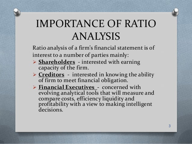 significance limitation of ratio analysis Home » accounting dictionary » what is ratio analysis definition: ratio analysis is the process of examining and comparing financial information by calculating meaningful financial statement figure percentages instead of comparing line items from each financial statement.
