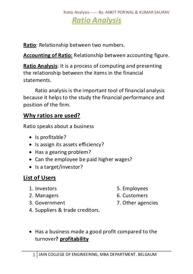Ratio Analysis------ By: ANKIT PORWAL & KUMAR SAURAV 1 JAIN COLLEGE OF ENGINEERING, MBA DEPARTMENT. BELGAUM Ratio Analysis...
