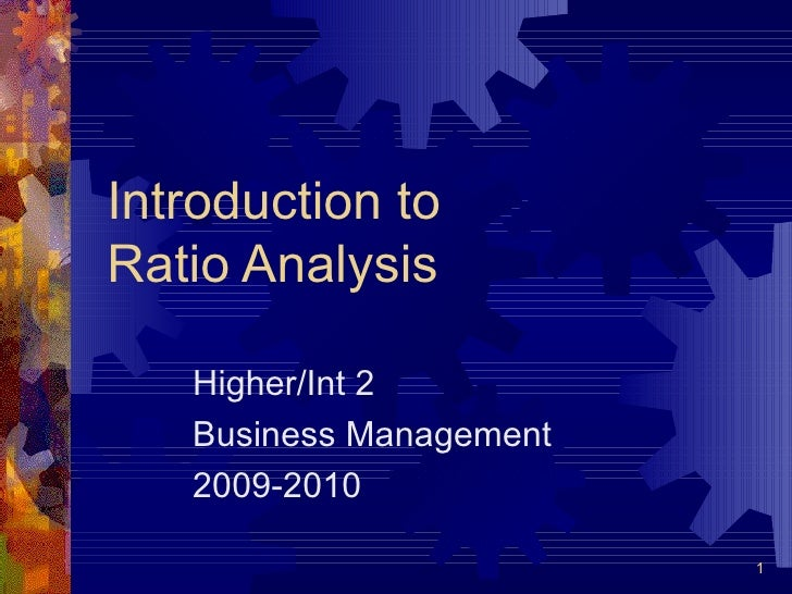 Introduction to  Ratio Analysis Higher/Int 2 Business Management 2009-2010