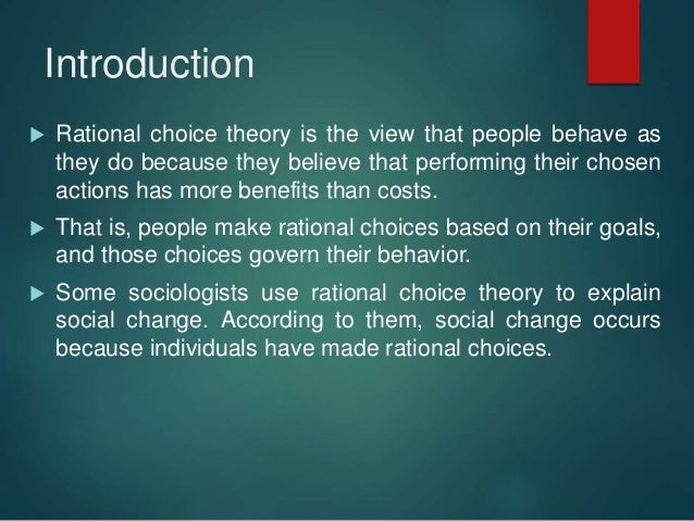 rational choice theory applications The position of rational choice theory is that criminal behavior is no different from  applications think for a moment  rational choice assumptions permeate .