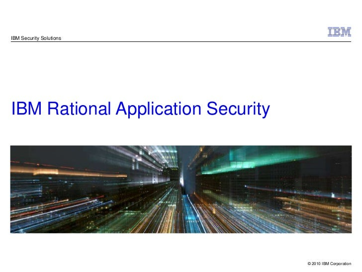 IBM Security Solutions<br />IBM Rational Application Security<br />