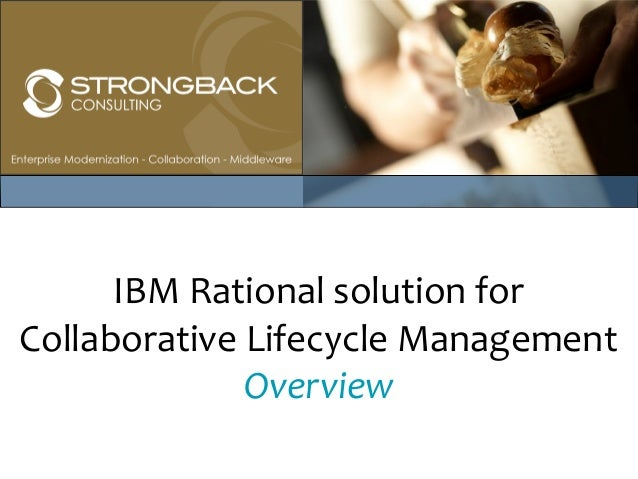 IBM Rational solution forCollaborative Lifecycle Management              Overview