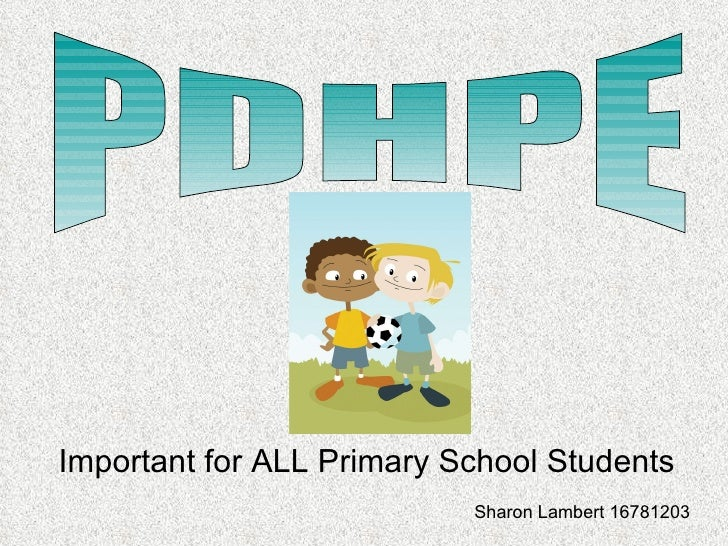 Important for ALL Primary School Students PDHPE Sharon Lambert 16781203