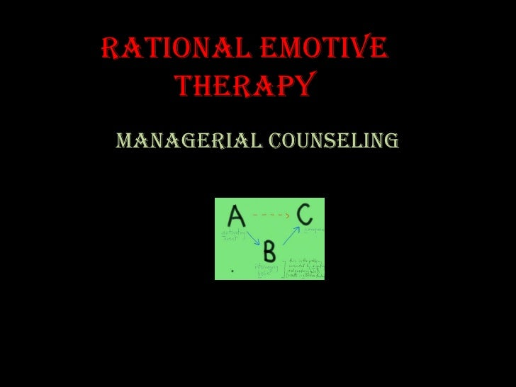 Rational Emotive     Therapy Managerial Counseling
