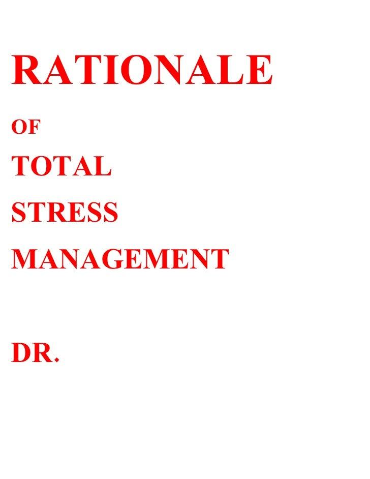 RATIONALE OF TOTAL STRESS MANAGEMENT   DR.