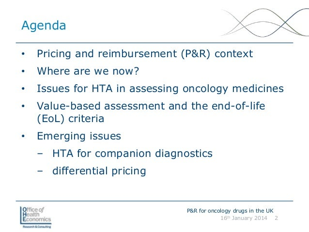 Rationale and Procedure for Oncology Pricing and Reimbursement in England Towse 2014 Slide 2