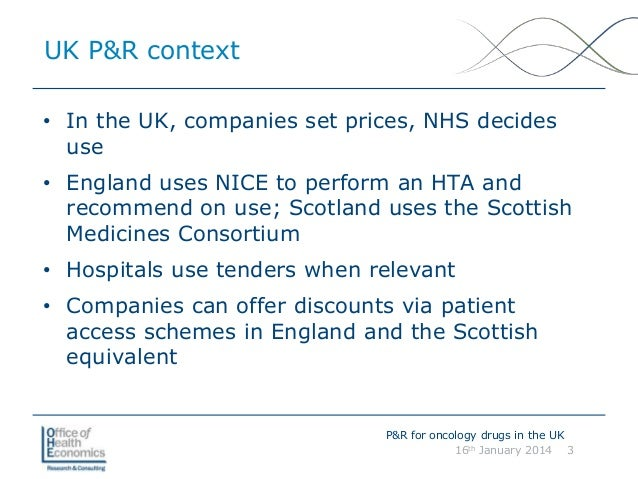 Rationale and Procedure for Oncology Pricing and Reimbursement in England Towse 2014 Slide 3