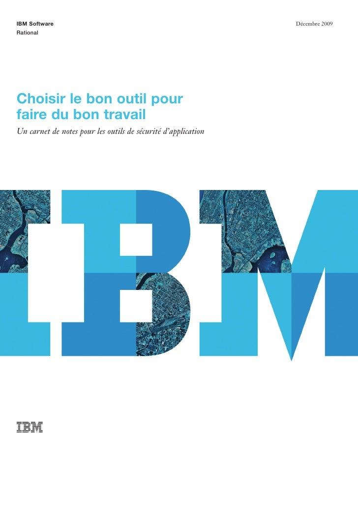 IBM Software                                                   Décembre 2009RationalChoisir le bon outil pourfaire du bon ...