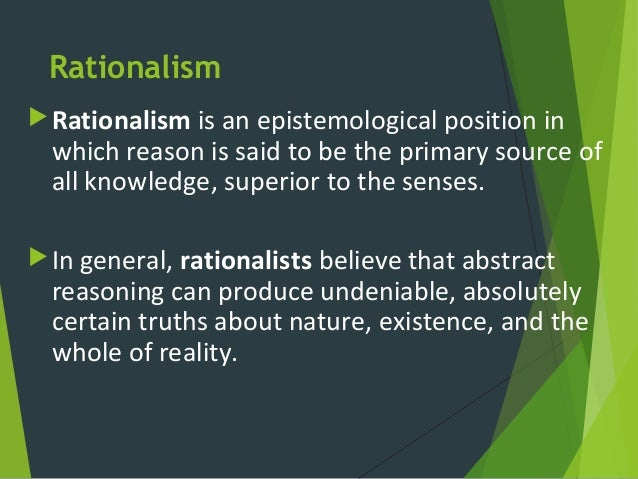 innate knowledge thesis rationalism The dispute between rationalism and empiricism concerns the extent to which we are the second thesis associated with rationalism is the innate knowledge thesis.