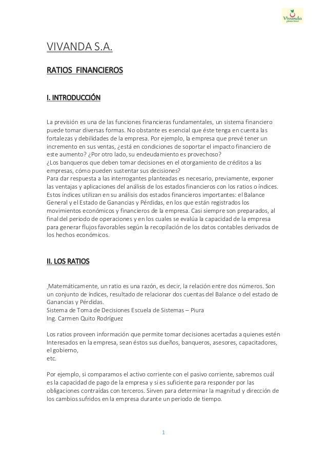 1 VIVANDA S.A. RATIOS FINANCIEROS I. INTRODUCCIÓN La previsión es una de las funciones financieras fundamentales, un siste...
