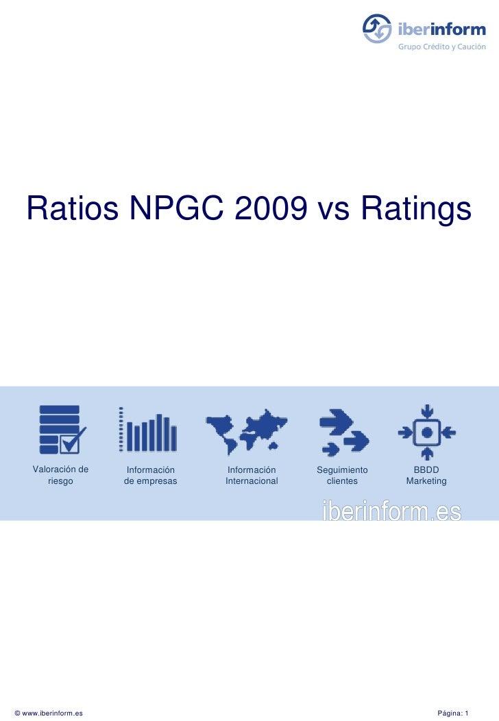 Ratios NPGC 2009 vs Ratings         Valoración de     Información    Información    Seguimiento    BBDD        riesgo     ...