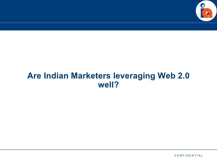 Are Indian Marketers leveraging Web 2.0 well?