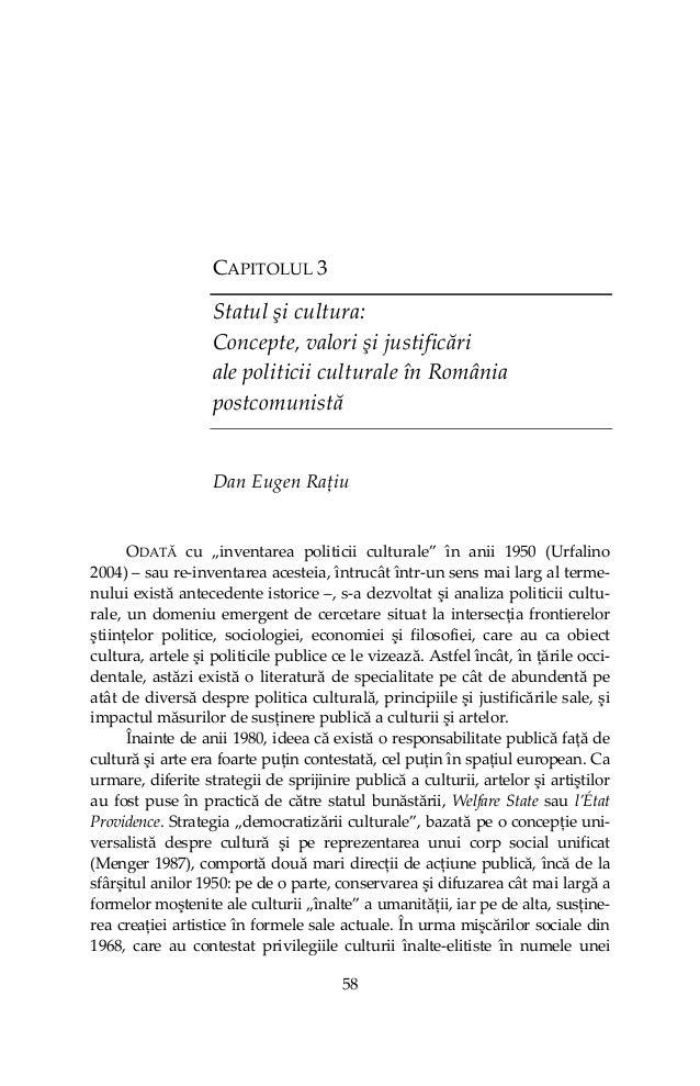 58  CAPITOLUL3 Statulşicultura: Concepte,valorişijustificări alepoliticiiculturaleînRomânia postcomunist...
