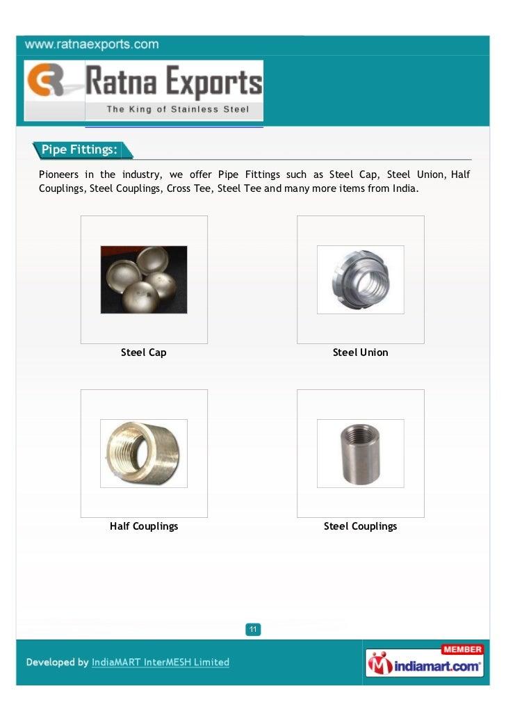 Pipe Fittings:Pioneers in the industry, we offer Pipe Fittings such as Steel Cap, Steel Union, HalfCouplings, Steel Coupli...