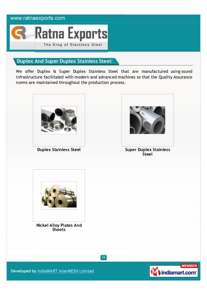 Duplex And Super Duplex Stainless Steel:We offer Duplex & Super Duplex Stainless Steel that are manufactured using soundin...