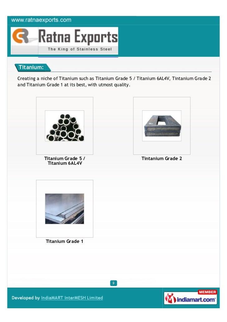 Titanium:Creating a niche of Titanium such as Titanium Grade 5 / Titanium 6AL4V, Tintanium Grade 2and Titanium Grade 1 at ...