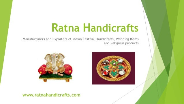 Ratna Handicrafts Manufacturers and Exporters of Indian Festival Handicrafts, Wedding Items and Religious products  www.ra...