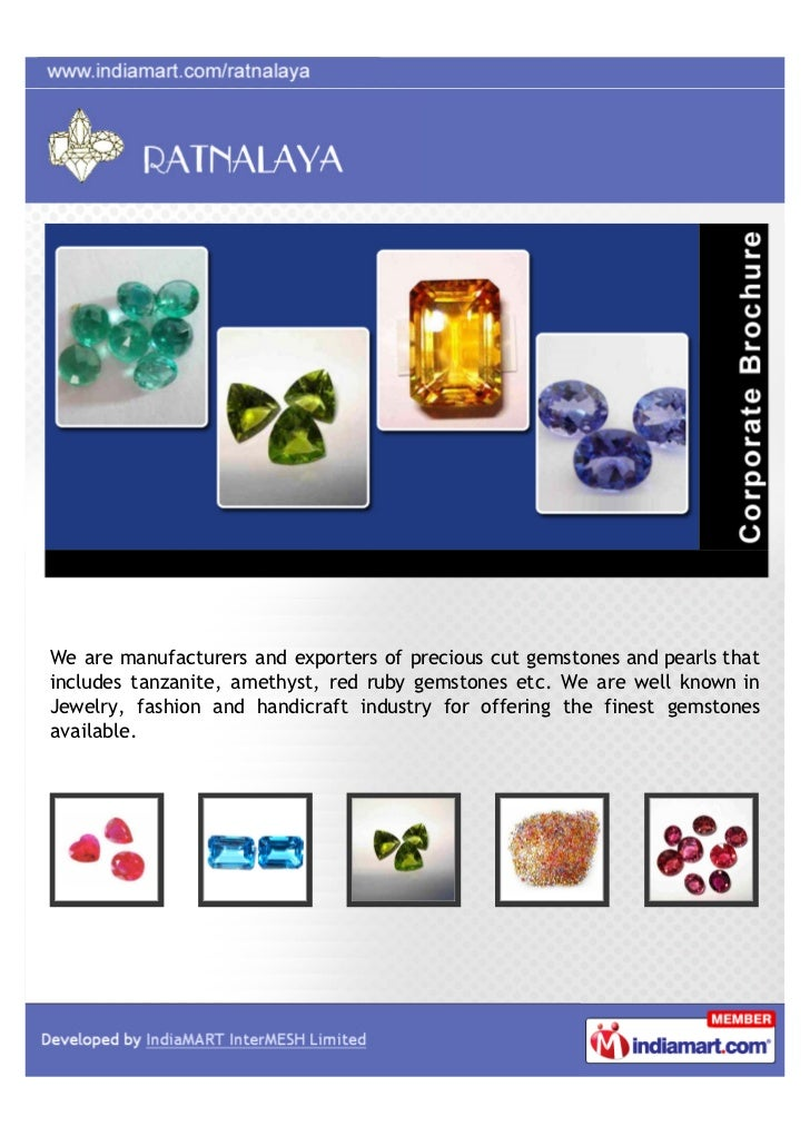 We are manufacturers and exporters of precious cut gemstones and pearls thatincludes tanzanite, amethyst, red ruby gemston...