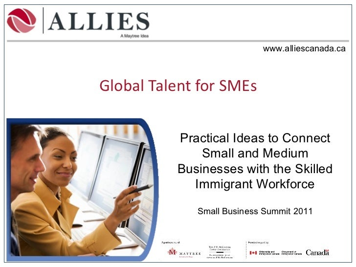 Global Talent for SMEs Practical Ideas to Connect Small and Medium Businesses with the Skilled Immigrant Workforce Small B...