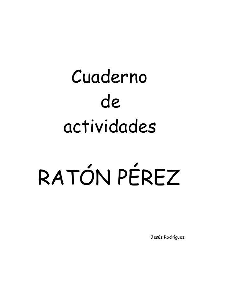 Cuaderno      de actividadesRATÓN PÉREZ           Jesús Rodríguez