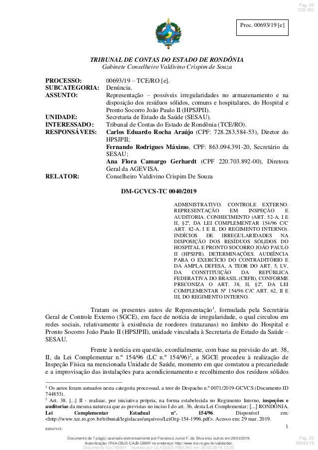 TRIBUNAL DE CONTAS DO ESTADO DE RONDÔNIA Gabinete Conselheiro Valdivino Crispim de Souza IIIJ/GCVCS 1 Proc. 00693/19 [e] ....