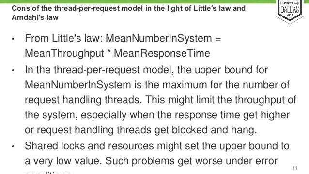Cons of the thread-per-request model in the light of Little's law and  Amdahl's law  • From Little's law: MeanNumberInSyst...
