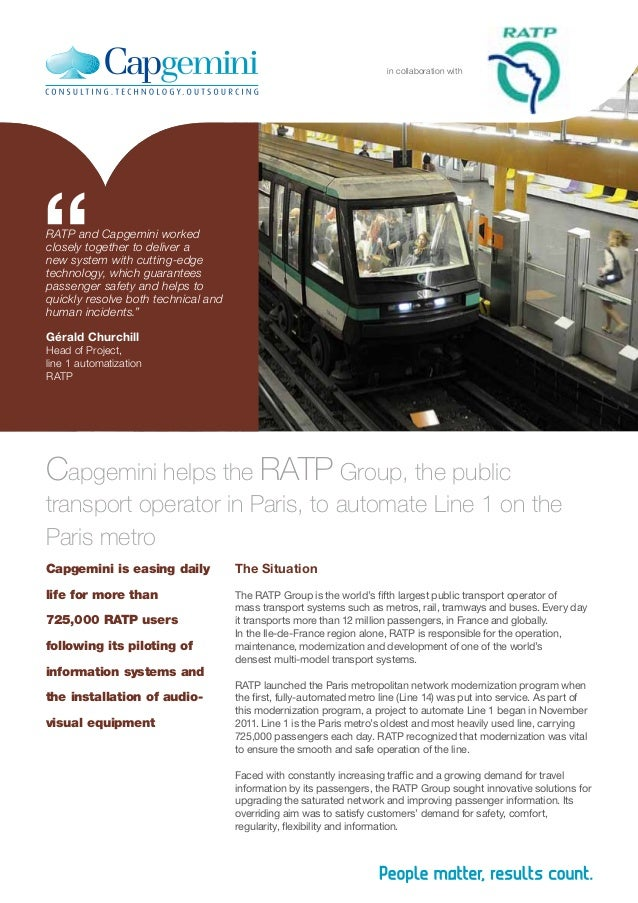 "in collaboration with""RATP and Capgemini workedclosely together to deliver anew system with cutting-edgetechnology, which ..."