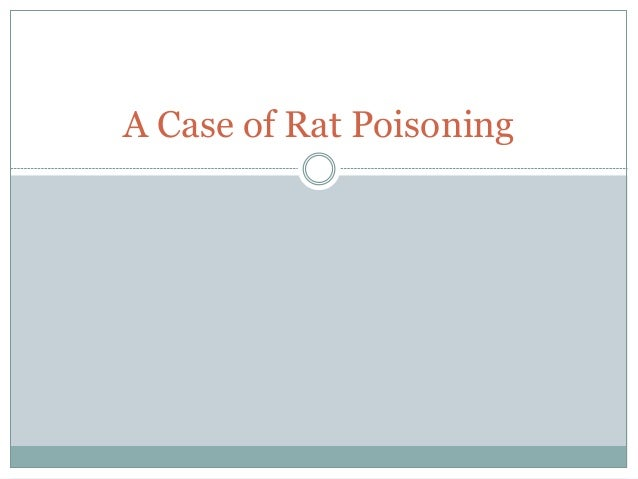A Case of Rat Poisoning