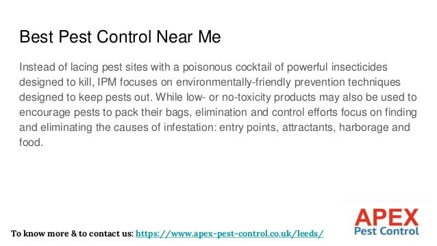 Best Pest Control Near Me Instead of lacing pest sites with a poisonous cocktail of powerful insecticides designed to kill...
