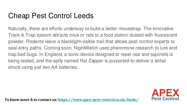 Cheap Pest Control Leeds Naturally, there are efforts underway to build a better mousetrap. The innovative Track & Trap sy...