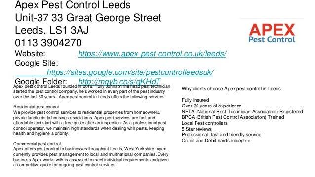 Apex Pest Control Leeds Unit-37 33 Great George Street Leeds, LS1 3AJ 0113 3904270 Website: https://www.apex-pest-control....