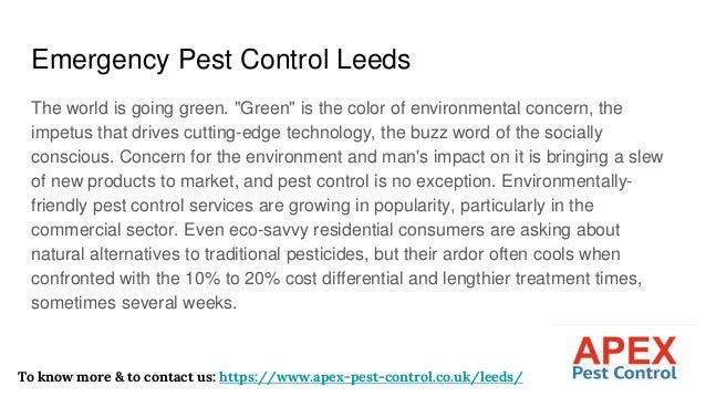 """Emergency Pest Control Leeds The world is going green. """"Green"""" is the color of environmental concern, the impetus that dri..."""
