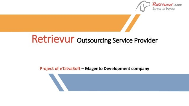 Retrievur Outsourcing Service Provider Project of eTatvaSoft – Magento Development company