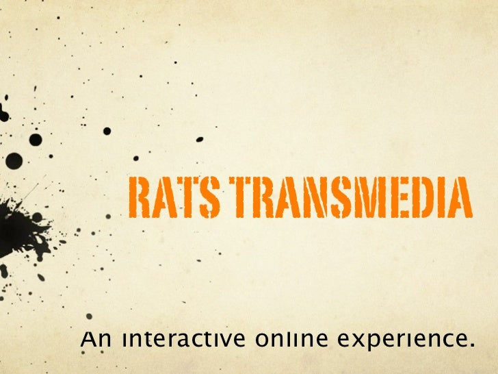 RATS TRANSMEDIAAn interactive online experience.