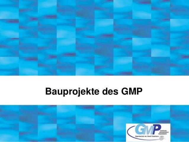 Bauprojekte des GMP