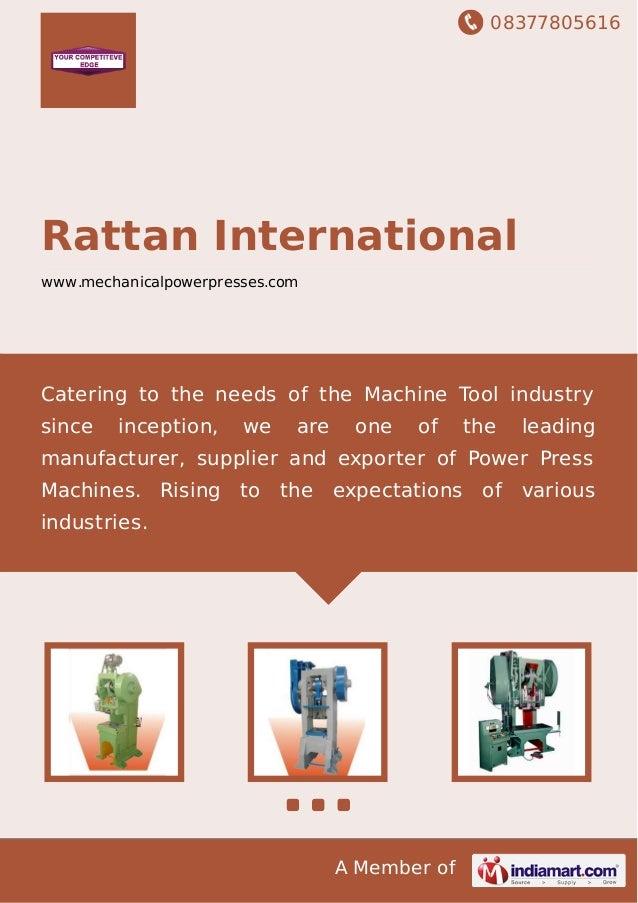 08377805616 A Member of Rattan International www.mechanicalpowerpresses.com Catering to the needs of the Machine Tool indu...