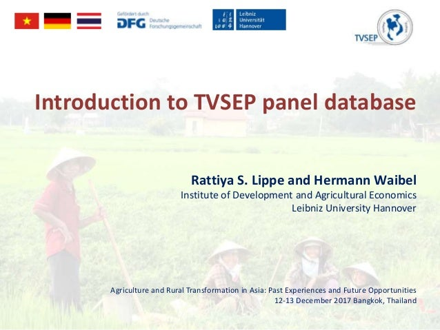 Introduction to TVSEP panel database Rattiya S. Lippe and Hermann Waibel Institute of Development and Agricultural Economi...