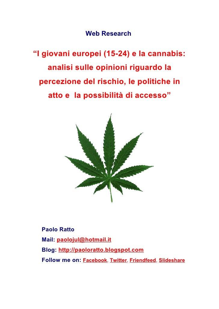 """Web Research   """"I giovani europei (15-24) e la cannabis:     analisi sulle opinioni riguardo la  percezione del rischio, l..."""