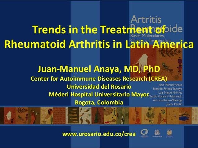 Juan-Manuel Anaya, MD, PhD Center for Autoimmune Diseases Research (CREA) Universidad del Rosario Méderi Hospital Universi...
