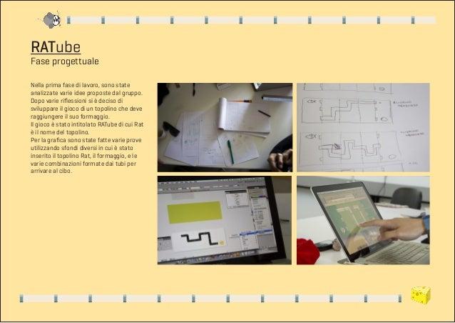 RATubeFase progettualeNella prima fase di lavoro, sono stateanalizzate varie idee proposte dal gruppo.Dopo varie riflessio...