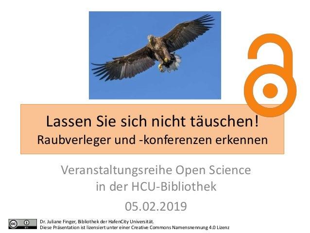 Lassen Sie sich nicht täuschen! Raubverleger und -konferenzen erkennen Veranstaltungsreihe Open Science in der HCU-Bibliot...