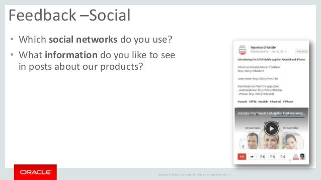 Copyright © 2014 Oracle and/or its affiliates. All rights reserved. |  • Which social networks do you use?  • What informa...