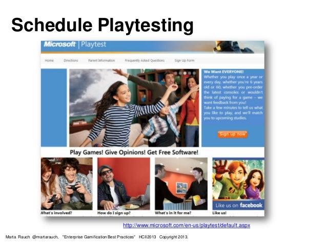 """Schedule Playtesting http://www.microsoft.com/en-us/playtest/default.aspx Marta Rauch @martarauch, """"Enterprise Gamificatio..."""