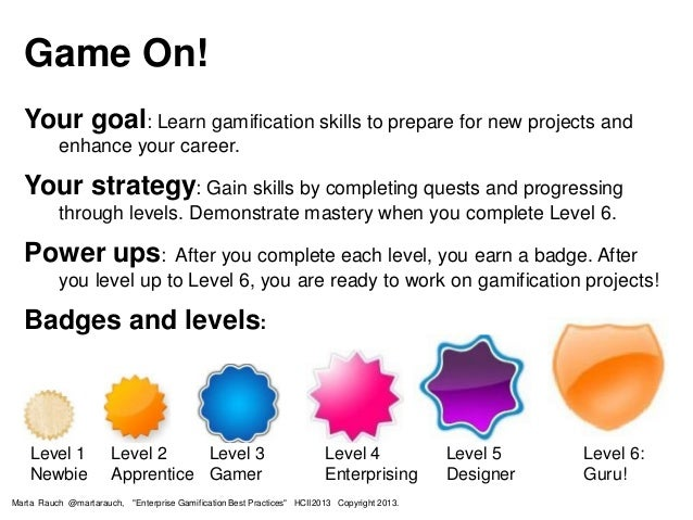 Game On! Your goal: Learn gamification skills to prepare for new projects and enhance your career. Your strategy: Gain ski...