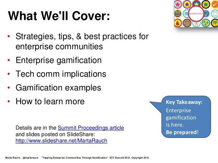 What Well Cover: • Strategies, tips, & best practices for   enterprise communities • Enterprise gamification • Tech comm i...