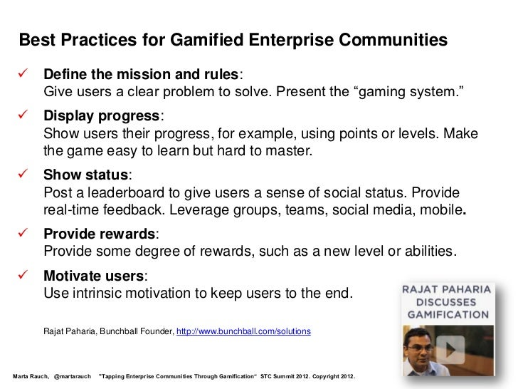 Best Practices for Gamified Enterprise Communities        Define the mission and rules:         Give users a clear proble...