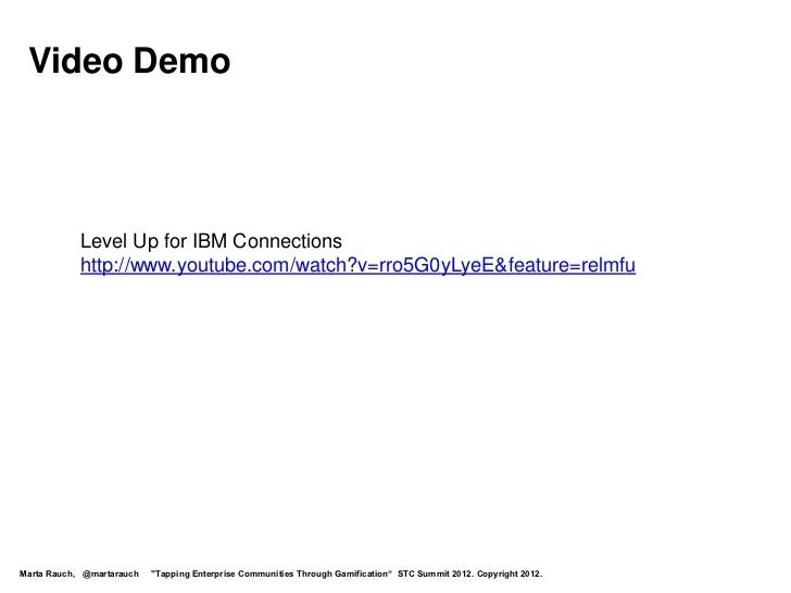 Video Demo            Level Up for IBM Connections            http://www.youtube.com/watch?v=rro5G0yLyeE&feature=relmfuMar...