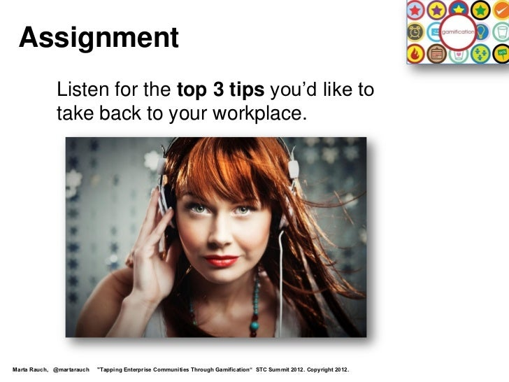 Assignment             Listen for the top 3 tips you'd like to             take back to your workplace.Marta Rauch, @marta...