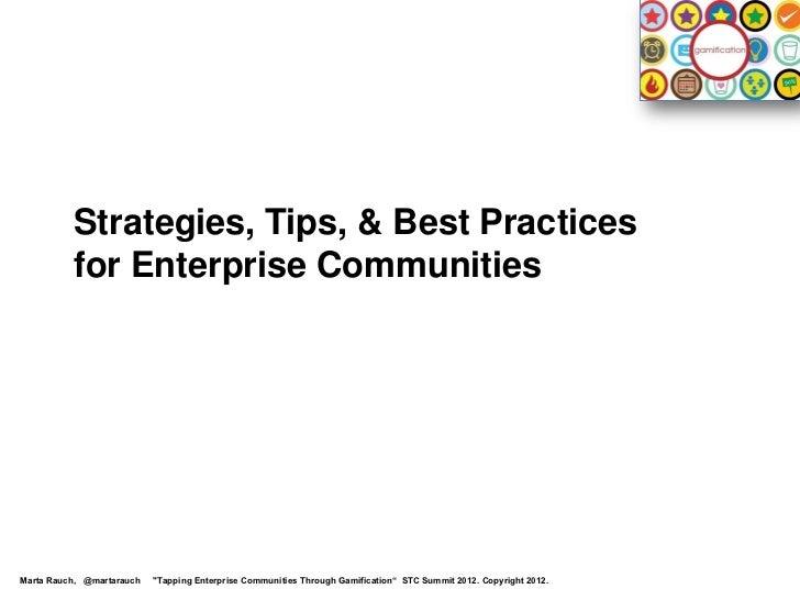 "Strategies, Tips, & Best Practices          for Enterprise CommunitiesMarta Rauch, @martarauch   ""Tapping Enterprise Commu..."