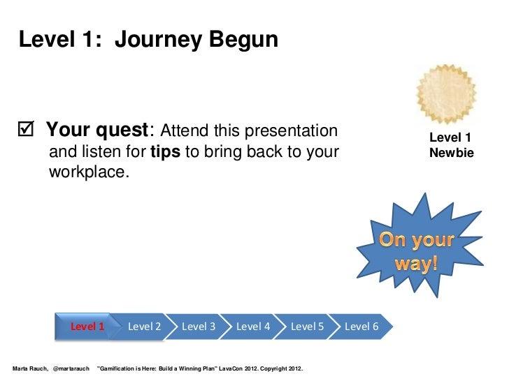 Level 1: Journey Begun  Your quest: Attend this presentation                                                             ...